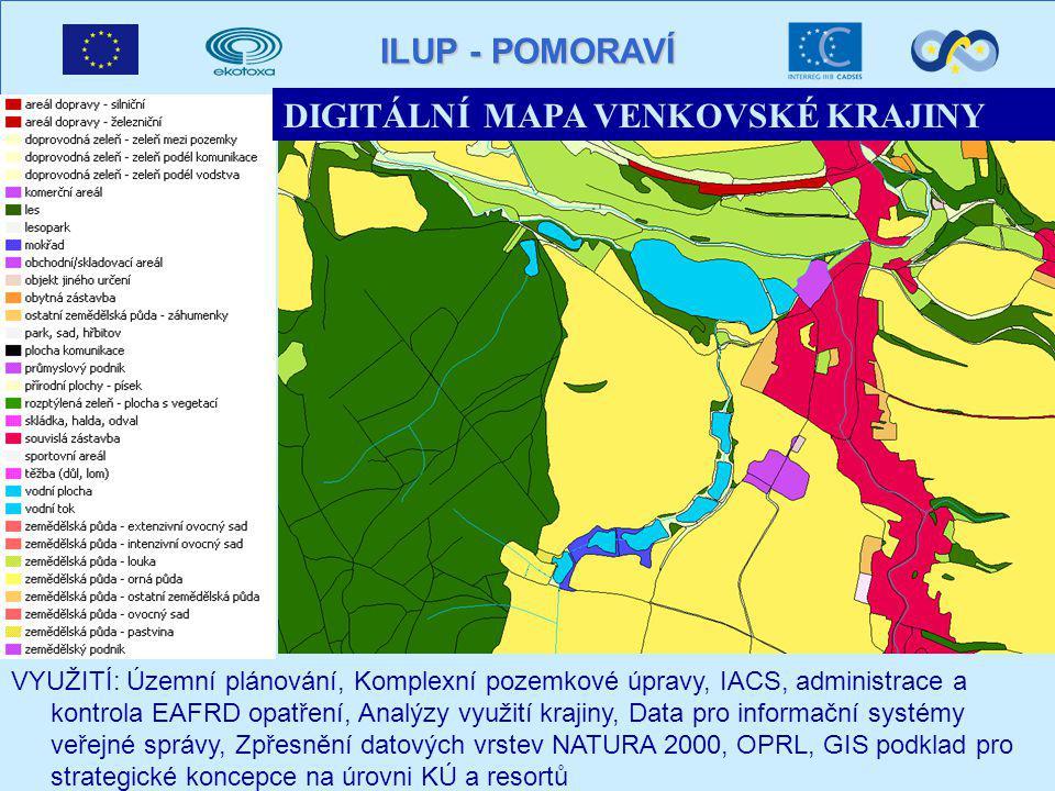ILUP - POMORAVÍ DIGITÁLNÍ MAPA VENKOVSKÉ KRAJINY VYUŽITÍ: Územní plánování, Komplexní pozemkové úpravy, IACS, administrace a kontrola EAFRD opatření, Analýzy využití krajiny, Data pro informační systémy veřejné správy, Zpřesnění datových vrstev NATURA 2000, OPRL, GIS podklad pro strategické koncepce na úrovni KÚ a resortů