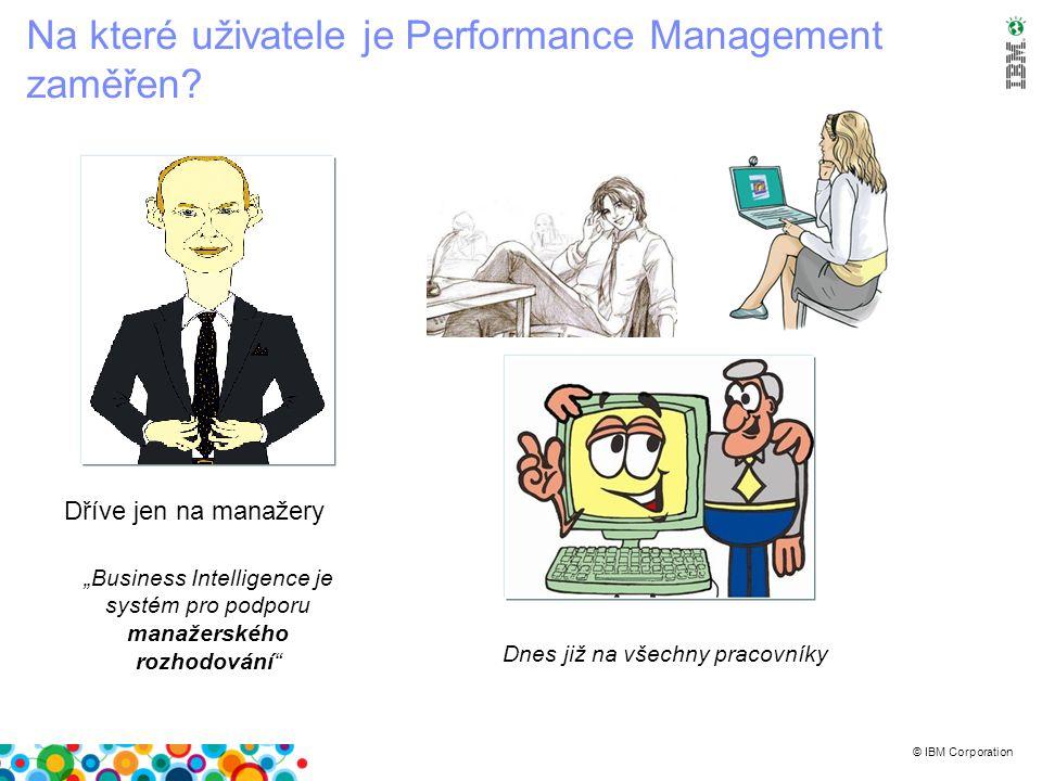 """© IBM Corporation Business IT Dříve Jen ztěžka definoval své informační potřeby Dostal to, co IT pochopilo, že chce Nebylo to """"ono Jen ztěžka rozumnělo potřebám businessu """"Pepo, nevíš náhodou co je to konsolidovaný zisk? Buď dostalo od businessu """"za uši nebo řešení business nepoužíval"""