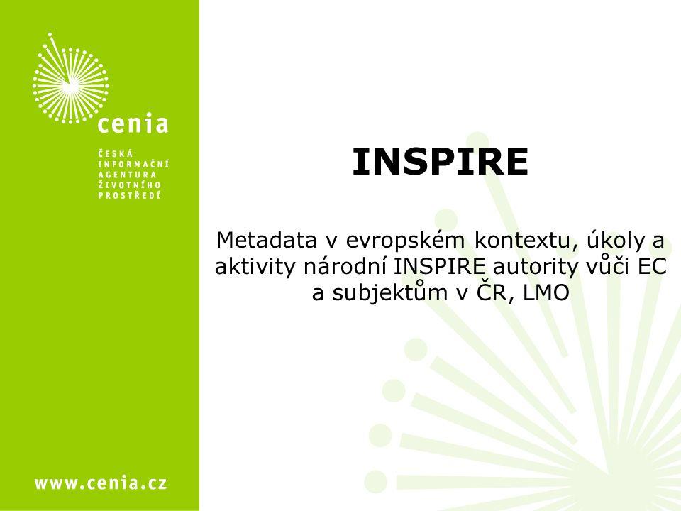INSPIRE Metadata v evropském kontextu, úkoly a aktivity národní INSPIRE autority vůči EC a subjektům v ČR, LMO