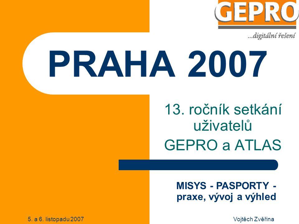 5. a 6. listopadu 2007Vojtěch Zvěřina PRAHA 2007 13.