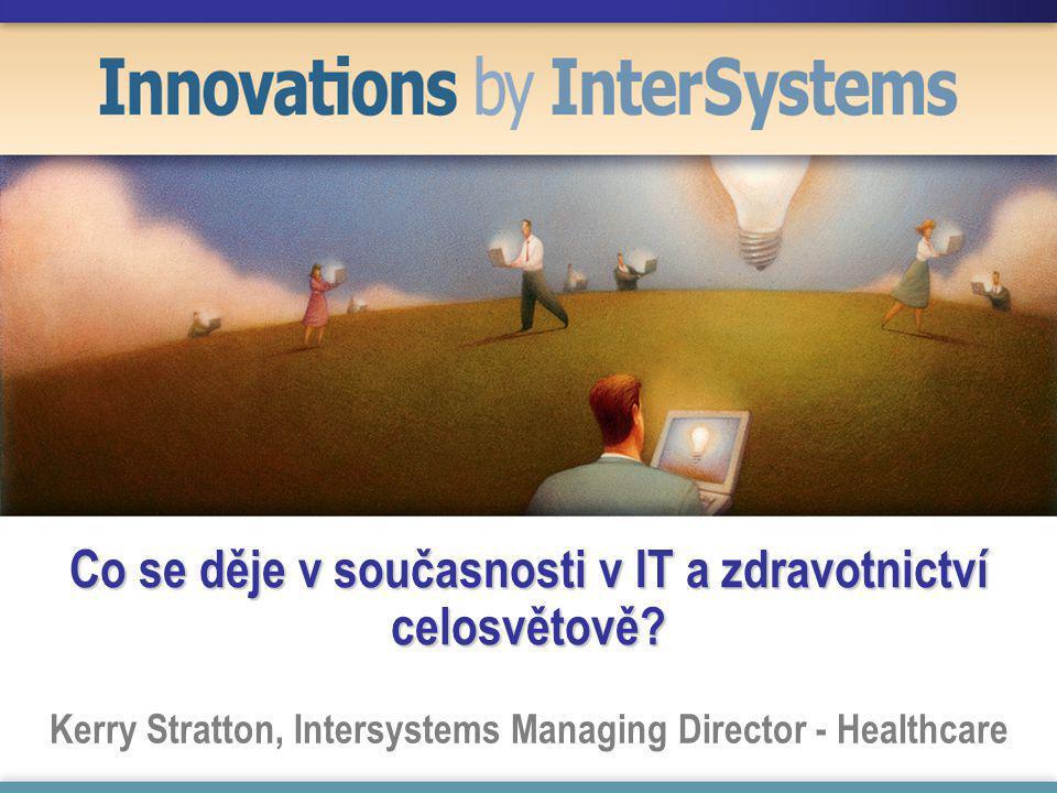 Co se děje v současnosti v IT a zdravotnictví celosvětově.