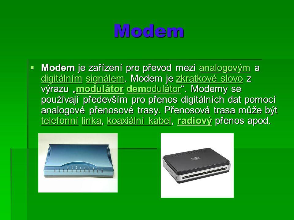 Modem Modem  Modem je zařízení pro převod mezi analogovým a digitálním signálem.