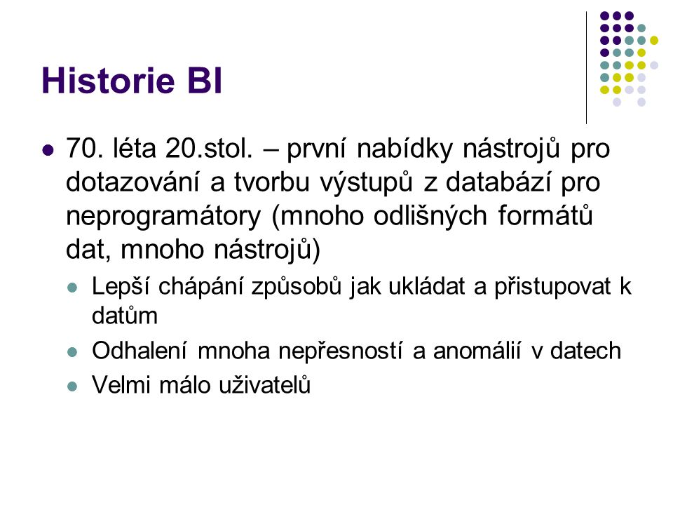 Historie BI 70. léta 20.stol.