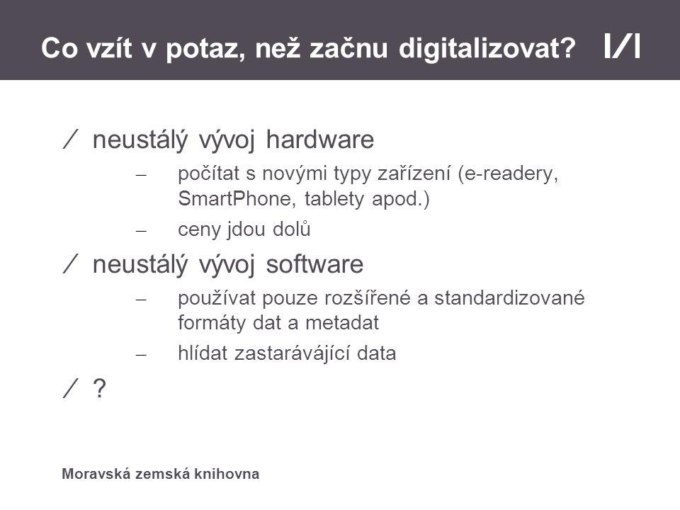 Moravská zemská knihovna Co vzít v potaz, než začnu digitalizovat.