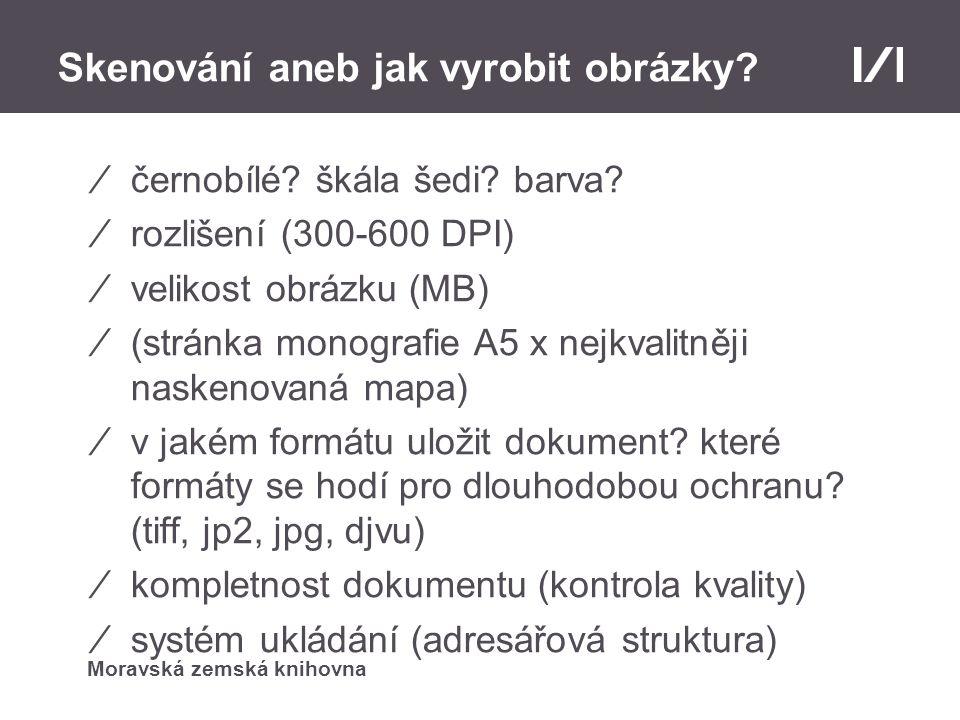 Moravská zemská knihovna Skenování aneb jak vyrobit obrázky.