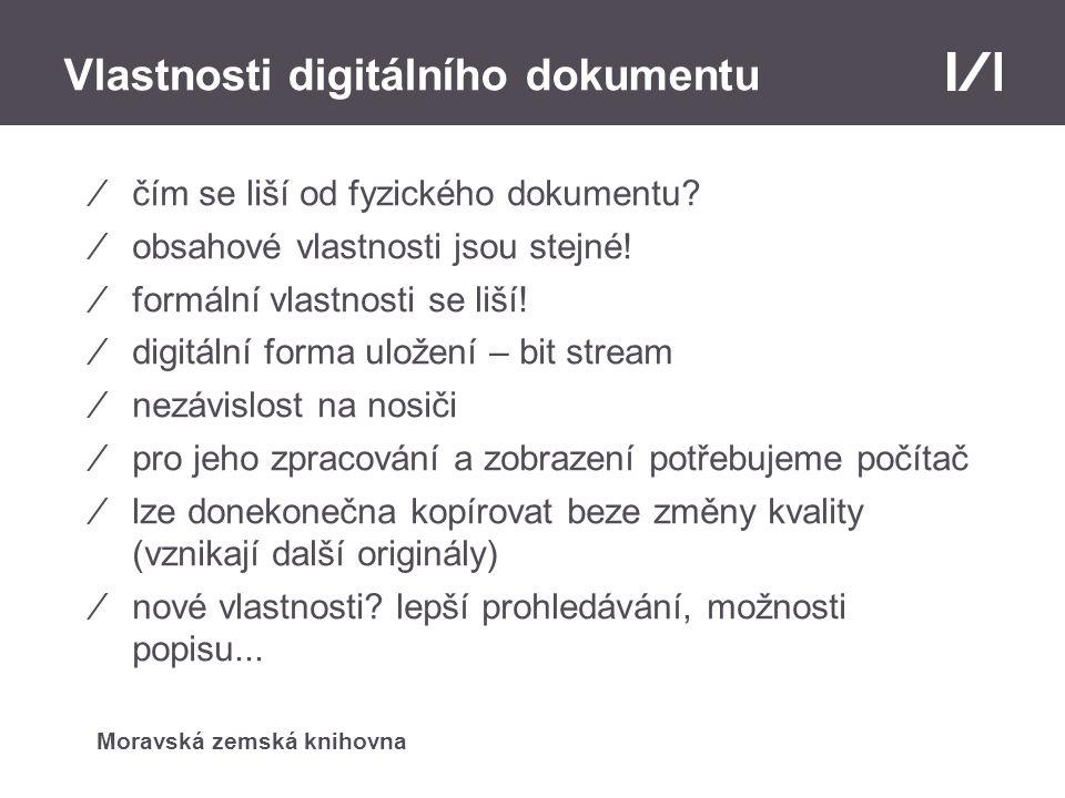 Moravská zemská knihovna Vlastnosti digitálního dokumentu ⁄čím se liší od fyzického dokumentu.