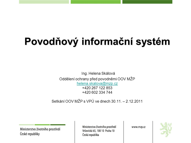 Povodňový informační systém Povodňový informační systém Ing.