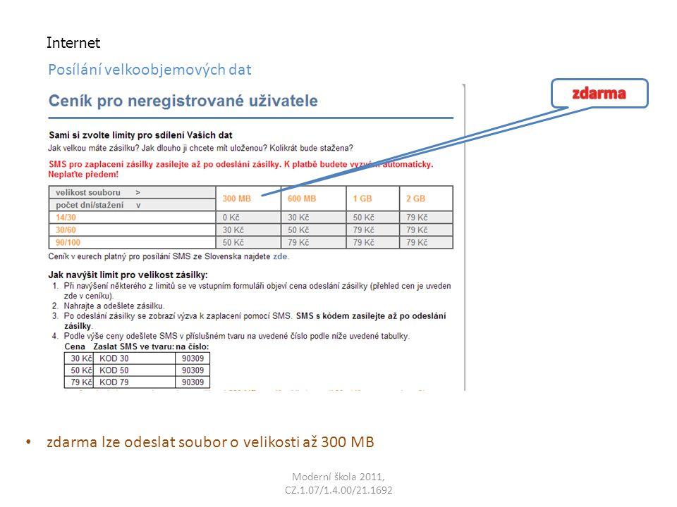 Moderní škola 2011, CZ.1.07/1.4.00/21.1692 Internet Posílání velkoobjemových dat zdarma lze odeslat soubor o velikosti až 300 MB
