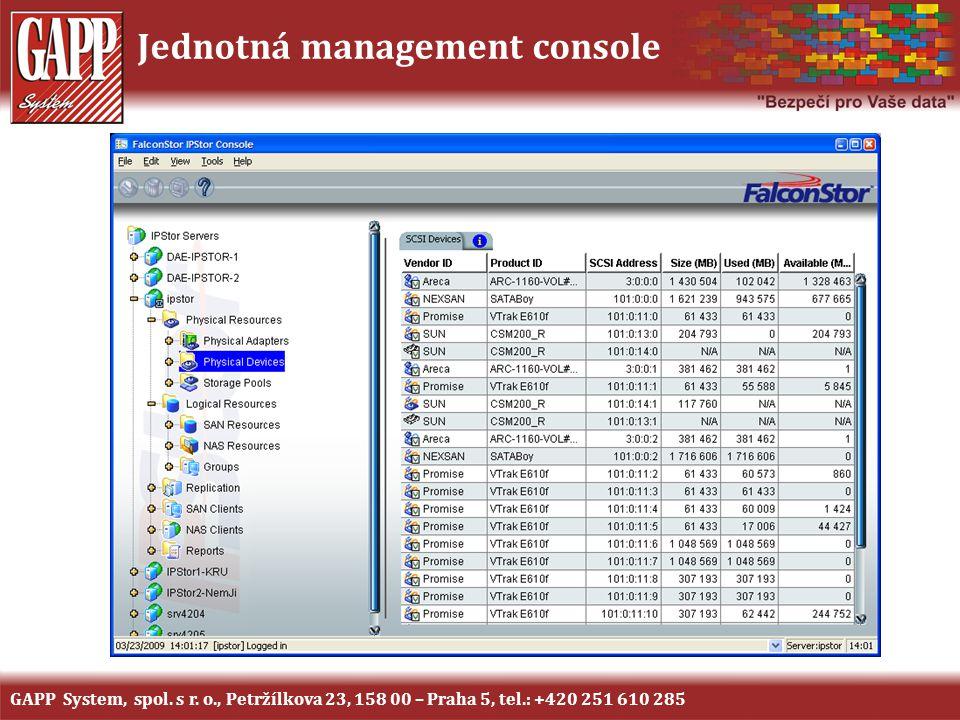 Jednotná management console GAPP System, spol. s r. o., Petržílkova 23, 158 00 – Praha 5, tel.: +420 251 610 285