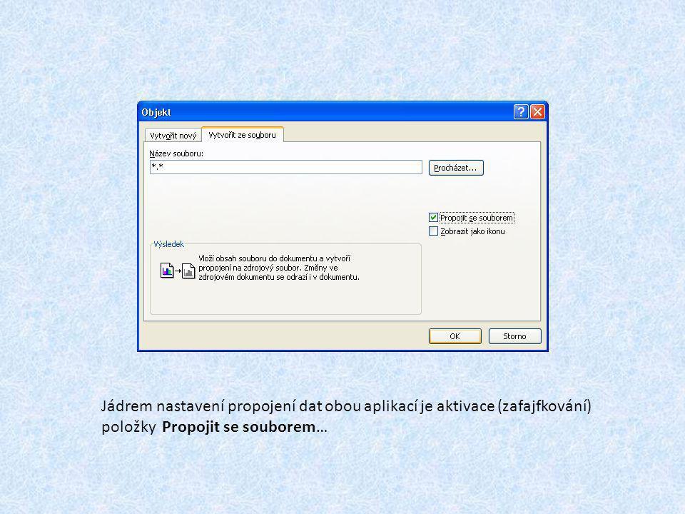 Jádrem nastavení propojení dat obou aplikací je aktivace (zafajfkování) položky Propojit se souborem…