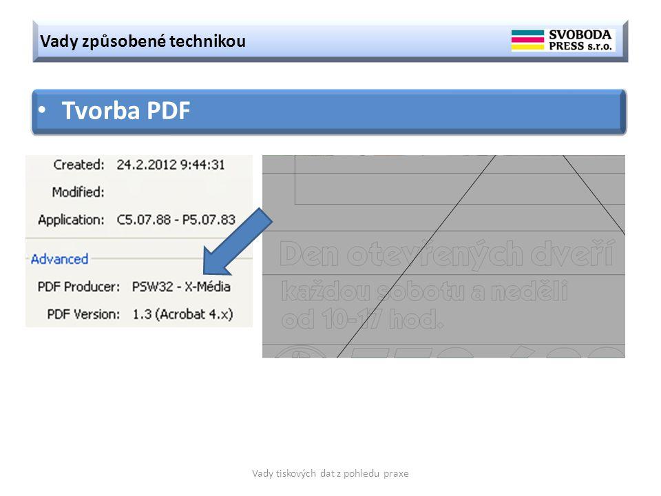 Vady způsobené technikou Vady tiskových dat z pohledu praxe Tvorba PDF