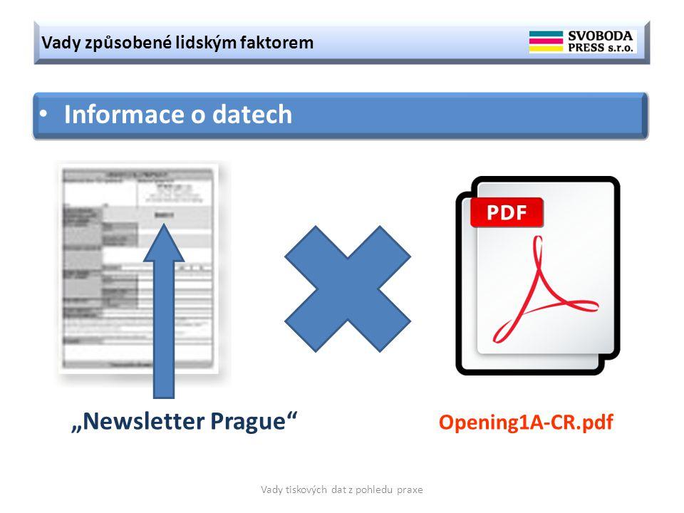 """Vady způsobené lidským faktorem Vady tiskových dat z pohledu praxe Informace o datech """"Newsletter Prague Opening1A-CR.pdf"""