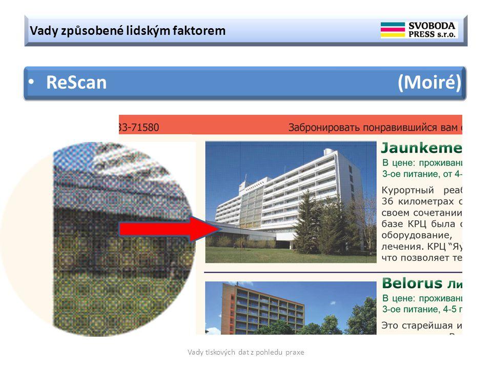 Vady způsobené lidským faktorem Vady tiskových dat z pohledu praxe ReScan (Moiré)