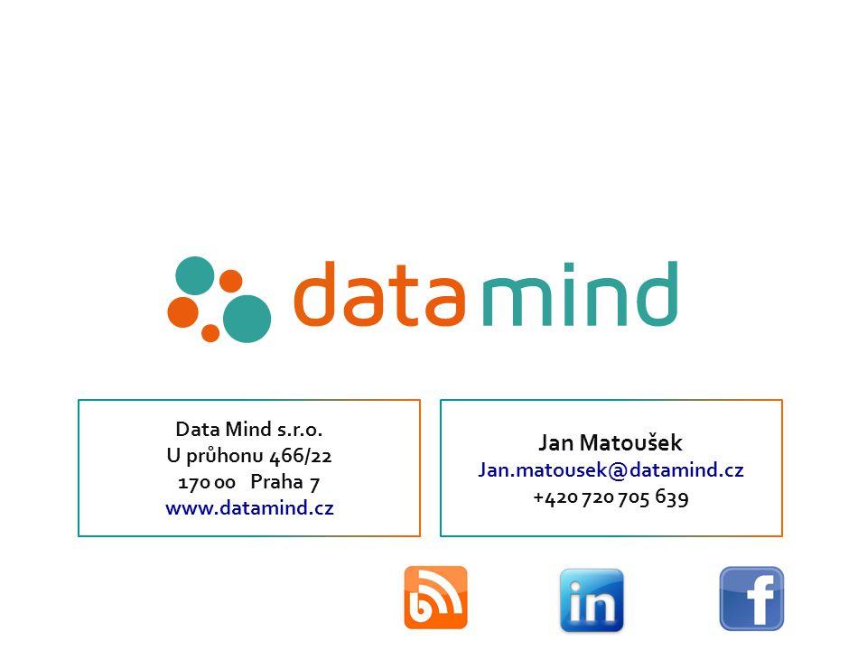 Data Mind s.r.o. U průhonu 466/22 170 00 Praha 7 www.datamind.cz Jan Matoušek Jan.matousek@datamind.cz +420 720 705 639