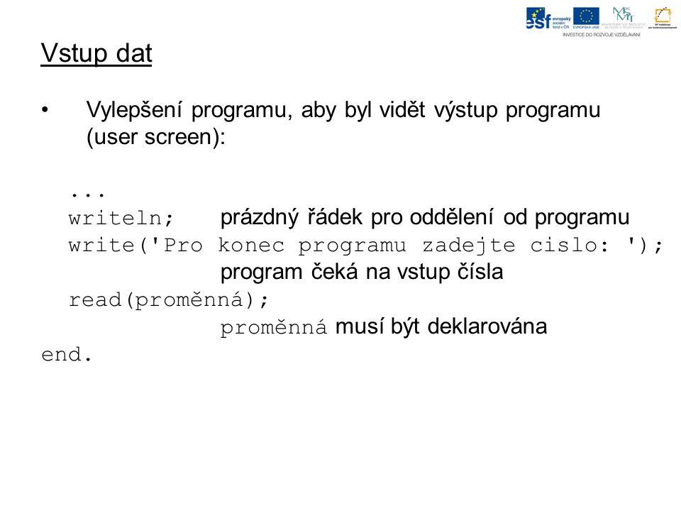 Vstup dat Vylepšení programu, aby byl vidět výstup programu (user screen):...