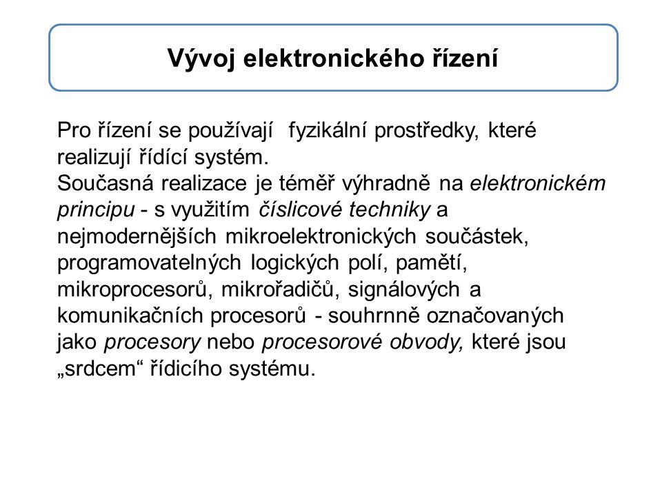 Pro řízení se používají fyzikální prostředky, které realizují řídící systém.