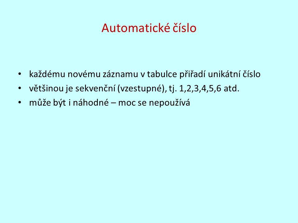 Automatické číslo každému novému záznamu v tabulce přiřadí unikátní číslo většinou je sekvenční (vzestupné), tj.
