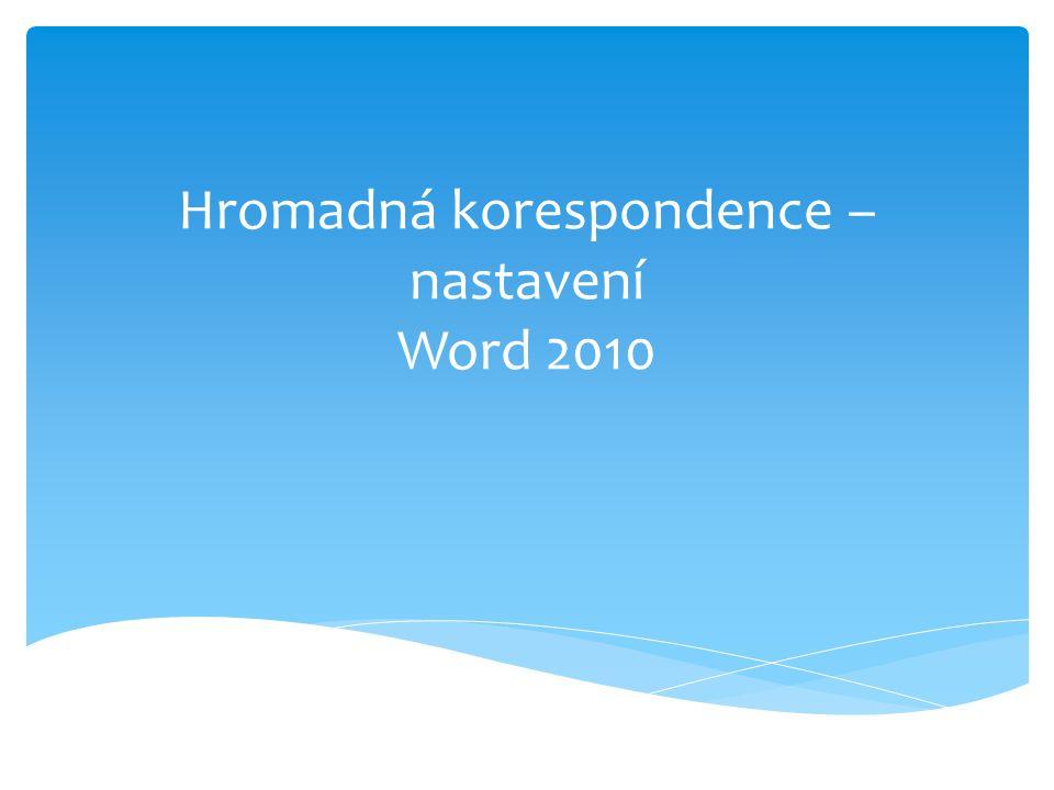 Hromadná korespondence – nastavení Word 2010