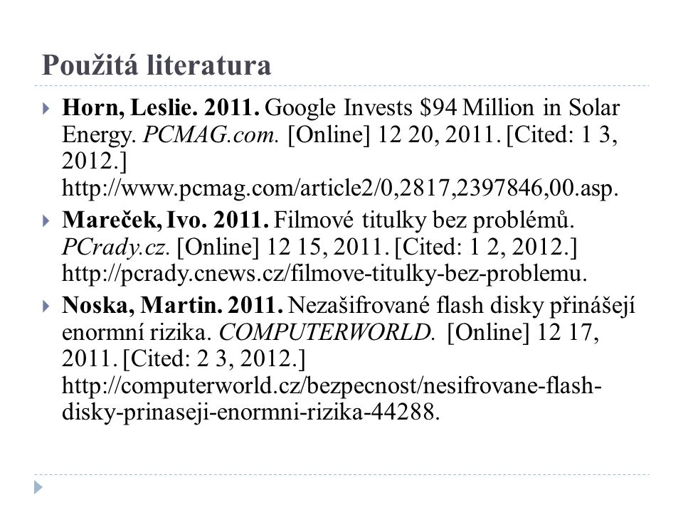 Použitá literatura  Horn, Leslie. 2011. Google Invests $94 Million in Solar Energy.