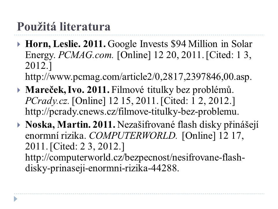 Použitá literatura  Horn, Leslie. 2011. Google Invests $94 Million in Solar Energy.