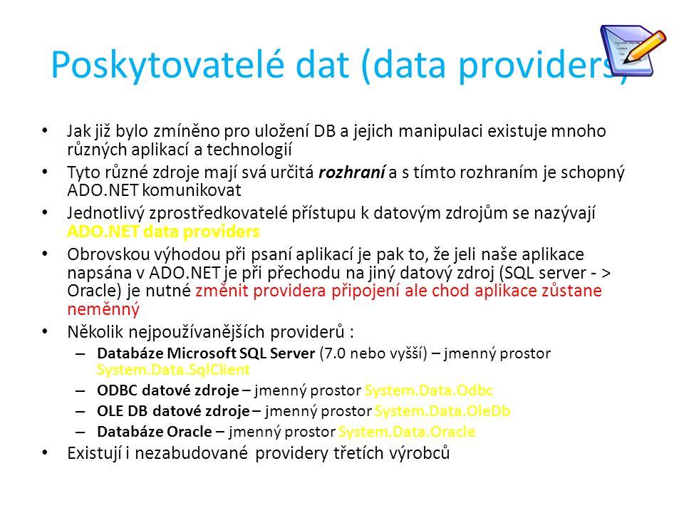 Poskytovatelé dat (data providers) Jak již bylo zmíněno pro uložení DB a jejich manipulaci existuje mnoho různých aplikací a technologií Tyto různé zd