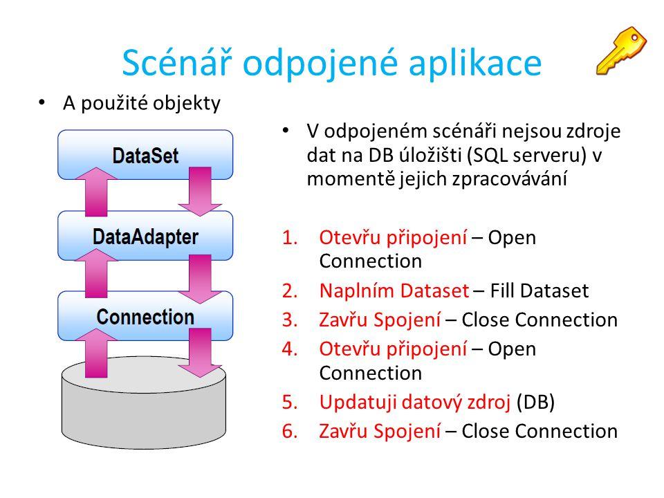 Scénář odpojené aplikace A použité objekty V odpojeném scénáři nejsou zdroje dat na DB úložišti (SQL serveru) v momentě jejich zpracovávání 1.Otevřu p
