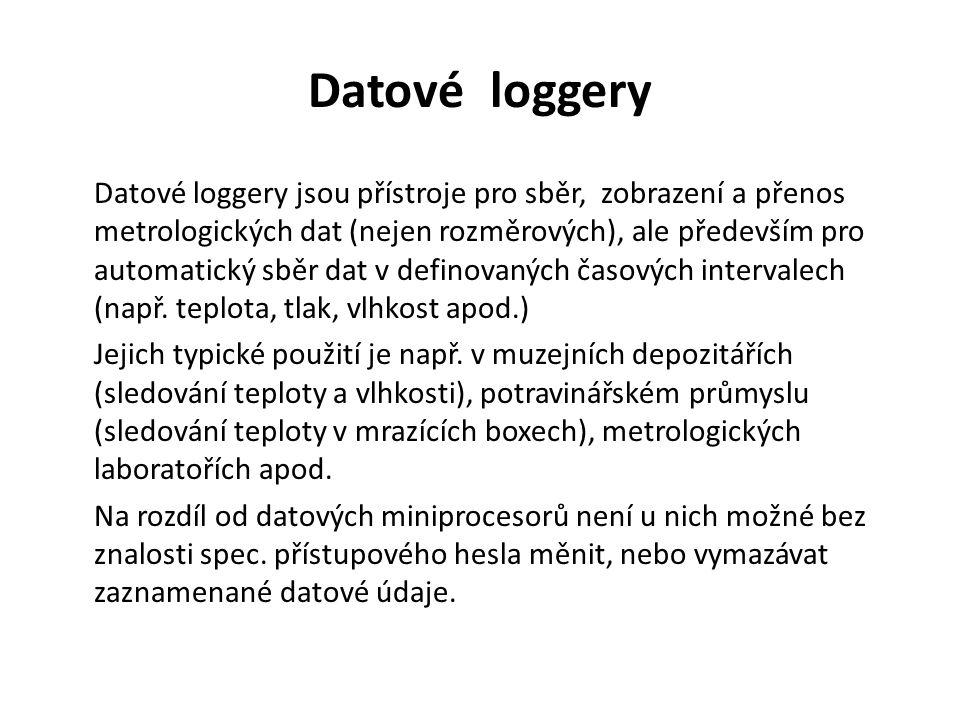 Datové loggery Datové loggery jsou přístroje pro sběr, zobrazení a přenos metrologických dat (nejen rozměrových), ale především pro automatický sběr dat v definovaných časových intervalech (např.