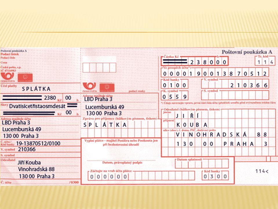  je určena k výplatě poukázané peněžní částky příjemci v hotovosti  odesílatel uhradí poukázanou peněžní částku převodem z bankovního účtu  údaje o platbě lze předat poště buď písemnou formou nebo předáním dat elektronickou formou (e-mail, flash disk atd.)  výběr peněžní částky lze realizovat na kterékoliv poště