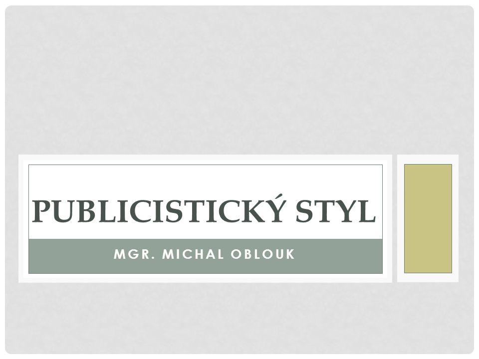 MGR. MICHAL OBLOUK PUBLICISTICKÝ STYL