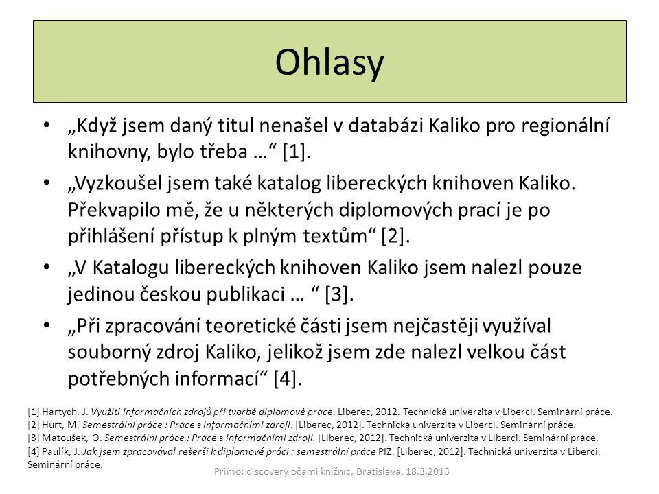"""Ohlasy """"Když jsem daný titul nenašel v databázi Kaliko pro regionální knihovny, bylo třeba …"""" [1]. """"Vyzkoušel jsem také katalog libereckých knihoven K"""