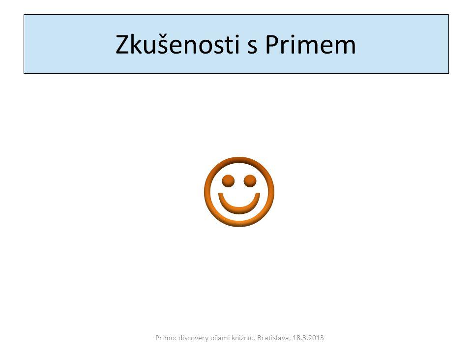 Zkušenosti s Primem Primo: discovery očami knižníc, Bratislava, 18.3.2013