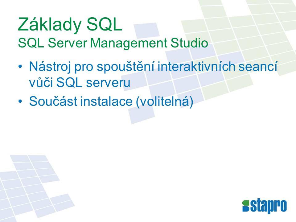 Základy SQL Přihlášení k serveru Výběr serveru,typ autentizace, jméno a heslo uživatele Volba databáze –Menu –Příkaz USE Spuštění příkazu –Všechny příkazy v okně –Pouze označená část Příkaz GO –Oddělovač dávek