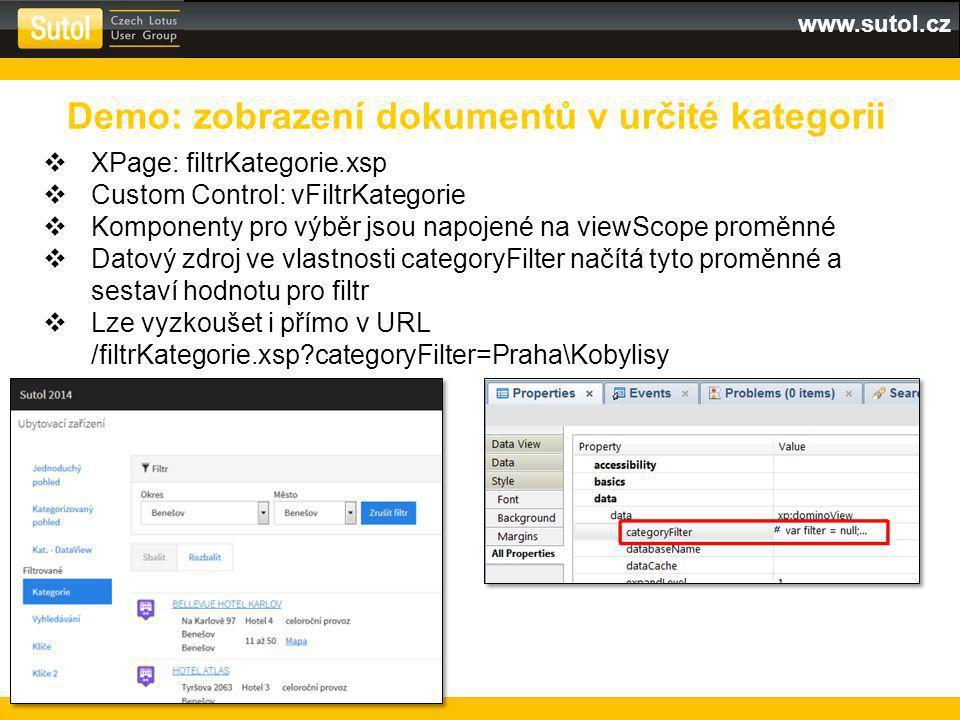 www.sutol.cz  XPage: filtrKategorie.xsp  Custom Control: vFiltrKategorie  Komponenty pro výběr jsou napojené na viewScope proměnné  Datový zdroj ve vlastnosti categoryFilter načítá tyto proměnné a sestaví hodnotu pro filtr  Lze vyzkoušet i přímo v URL /filtrKategorie.xsp categoryFilter=Praha\Kobylisy Demo: zobrazení dokumentů v určité kategorii