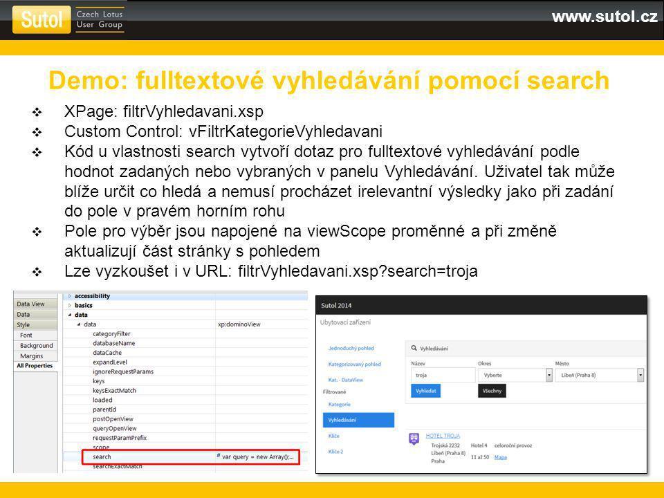 www.sutol.cz  XPage: filtrVyhledavani.xsp  Custom Control: vFiltrKategorieVyhledavani  Kód u vlastnosti search vytvoří dotaz pro fulltextové vyhledávání podle hodnot zadaných nebo vybraných v panelu Vyhledávání.