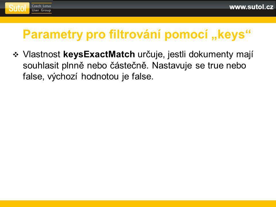 """www.sutol.cz Parametry pro filtrování pomocí """"keys  Vlastnost keysExactMatch určuje, jestli dokumenty mají souhlasit plnně nebo částečně."""