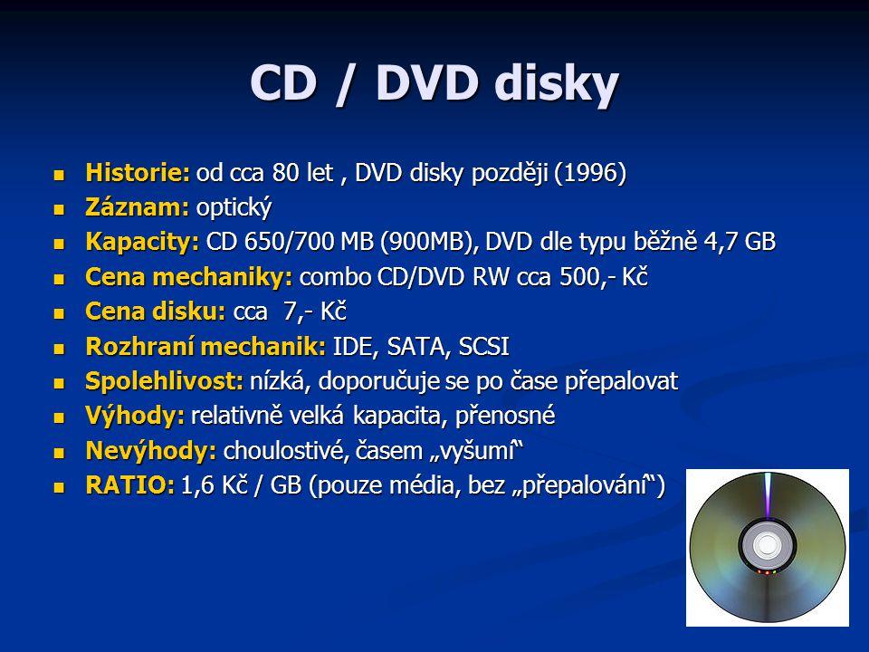 Flash paměti, karty, SSD Historie: relativně mladá média, cca od roku 2000 Historie: relativně mladá média, cca od roku 2000 Záznam: elektrický, stálá flash paměť Záznam: elektrický, stálá flash paměť Kapacity: zpočátku velmi malé (několik MB) dnes konkurují HDD Kapacity: zpočátku velmi malé (několik MB) dnes konkurují HDD Cena čtečky: dle druhu karty, řádově 100x Kč Cena čtečky: dle druhu karty, řádově 100x Kč Cena karty: 8 GB flash disk cca 500,- Kč Cena karty: 8 GB flash disk cca 500,- Kč Rozhraní mechanik: dnes již většinou USB Rozhraní mechanik: dnes již většinou USB Přenosová rychlost: dle rozhraní USB, teoreticky až 60 MB/s Přenosová rychlost: dle rozhraní USB, teoreticky až 60 MB/s Spolehlivost: velká Spolehlivost: velká Výhody: levné, kapacitní, přenosné, kompaktní, odolná, SSD disky velmi rychlé Výhody: levné, kapacitní, přenosné, kompaktní, odolná, SSD disky velmi rychlé Nevýhody: omezený počet přepisů (100k x), obtížné obnovení dat při fyzickém výpadky obvodů Nevýhody: omezený počet přepisů (100k x), obtížné obnovení dat při fyzickém výpadky obvodů RATIO: cca 100 Kč / GB RATIO: cca 100 Kč / GB
