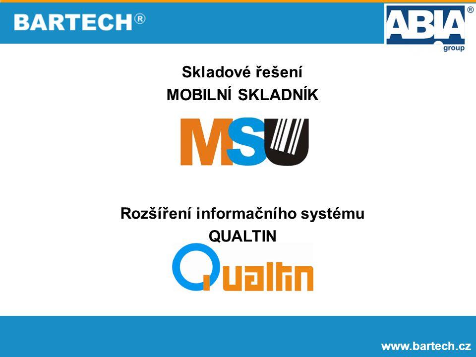 www.bartech.cz Skladové řešení MOBILNÍ SKLADNÍK Rozšíření informačního systému QUALTIN