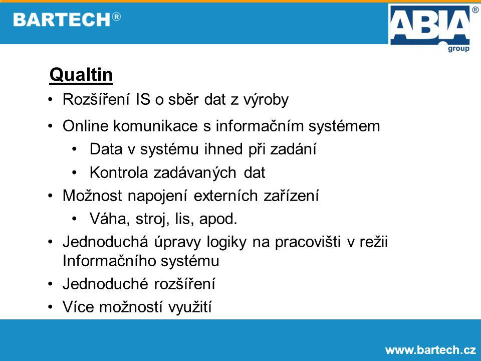 www.bartech.cz Qualtin Rozšíření IS o sběr dat z výroby Online komunikace s informačním systémem Data v systému ihned při zadání Kontrola zadávaných d