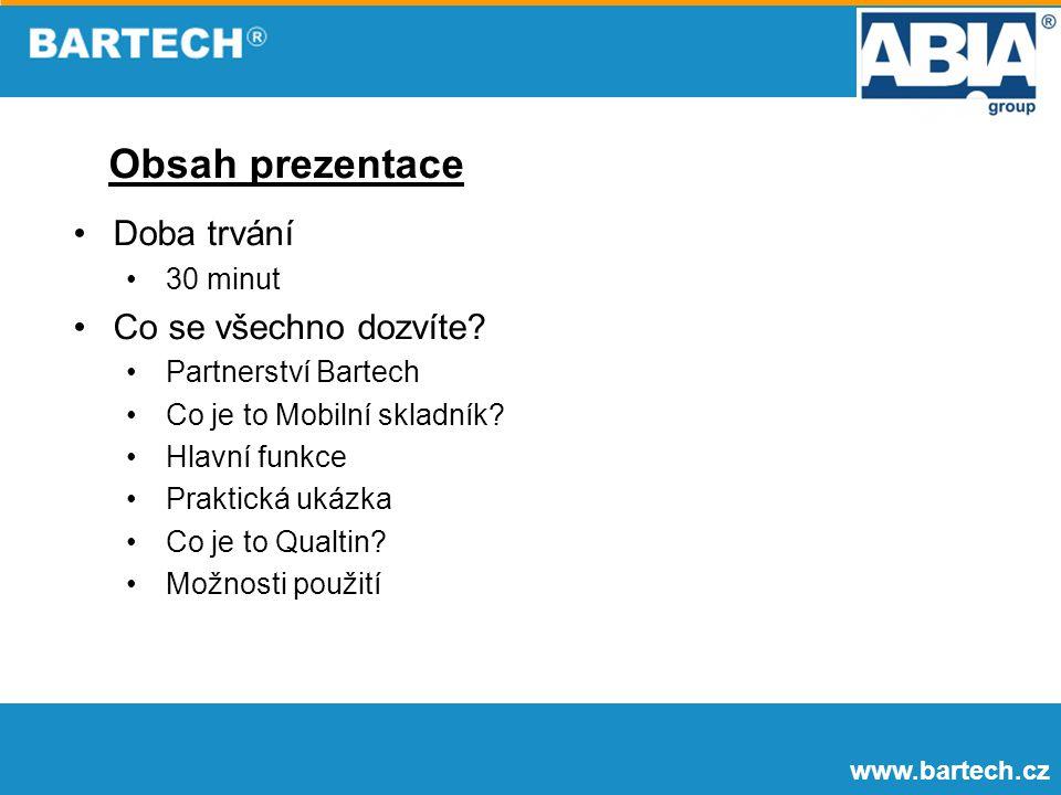 www.bartech.cz Doba trvání 30 minut Co se všechno dozvíte? Partnerství Bartech Co je to Mobilní skladník? Hlavní funkce Praktická ukázka Co je to Qual