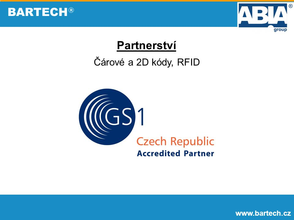 www.bartech.cz Partnerství Čárové a 2D kódy, RFID