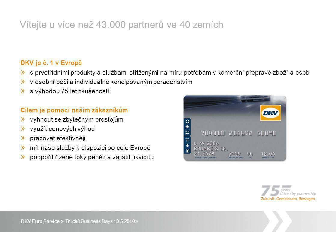 Vítejte u více než 43.000 partnerů ve 40 zemích DKV je č. 1 v Evropě » s prvotřídními produkty a službami střiženými na míru potřebám v komerční přepr
