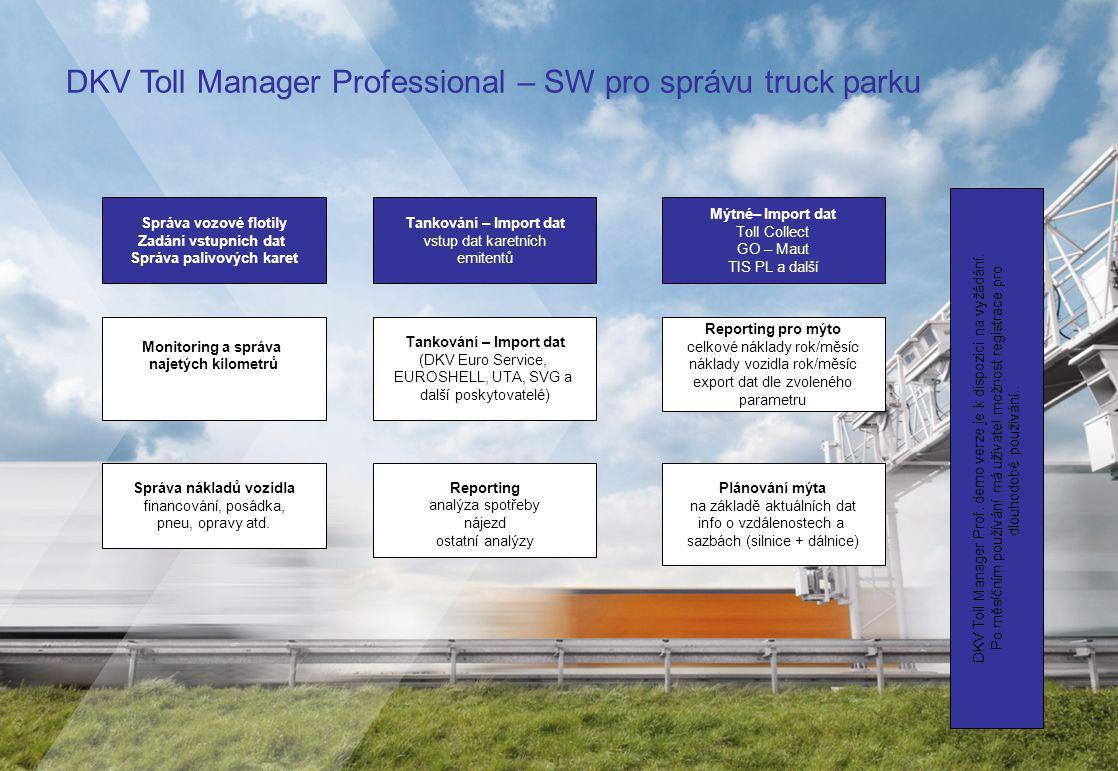 Správa vozové flotily Zadání vstupních dat Správa palivových karet Tankování – Import dat (DKV Euro Service, EUROSHELL, UTA, SVG a další poskytovatelé