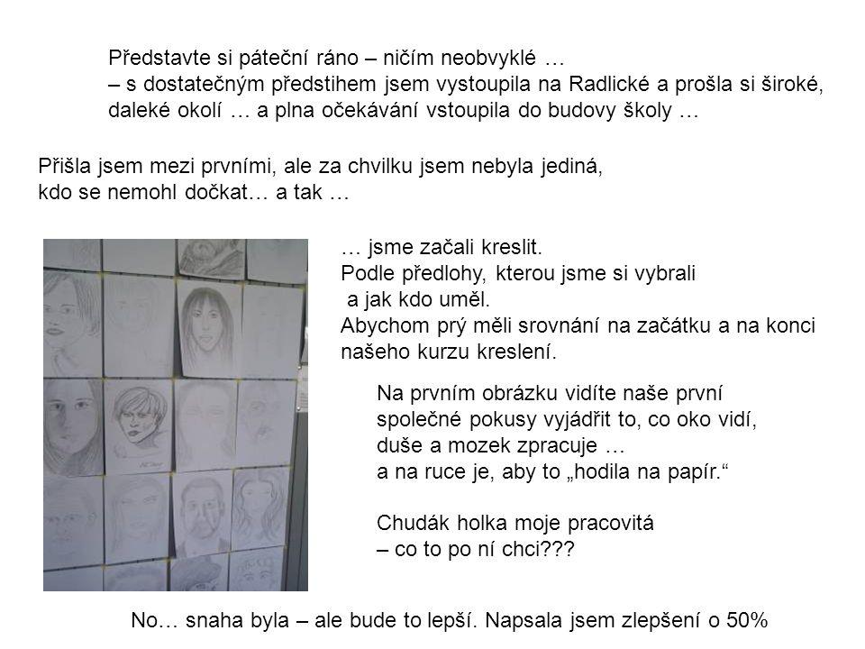 ← můj Vlastík Brodský No co, žádný učený z nebe nespadl ….