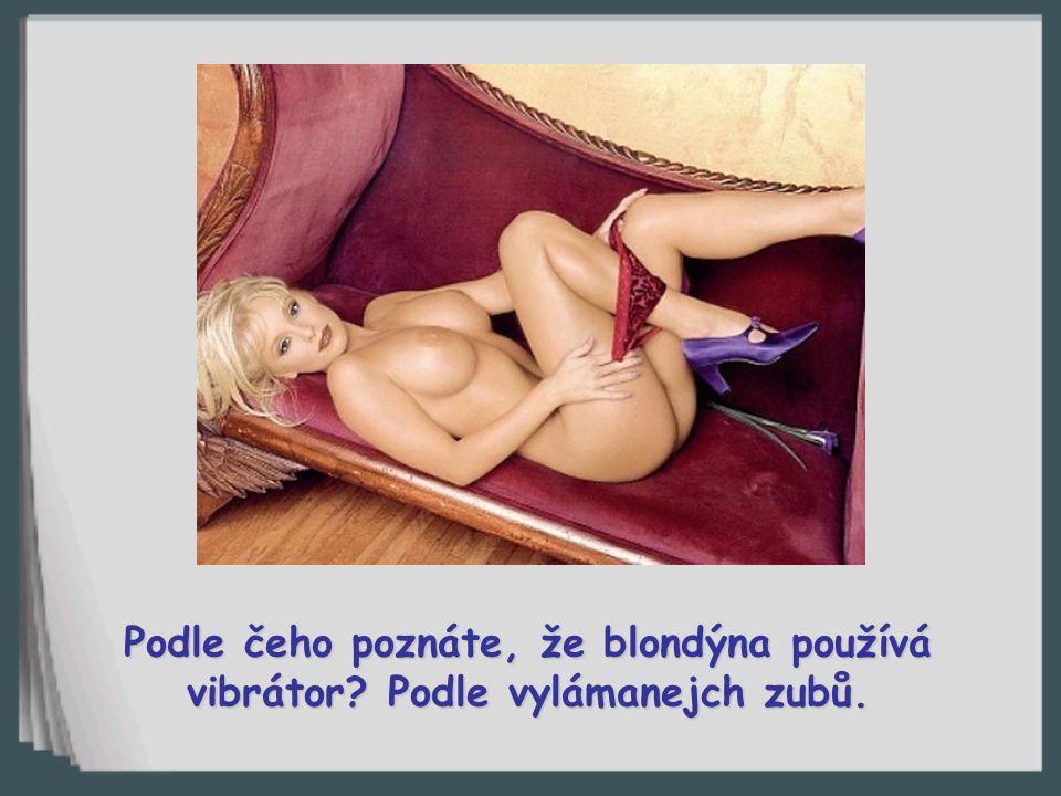 Co dělá blondýna v posteli po souloži? Překáží!