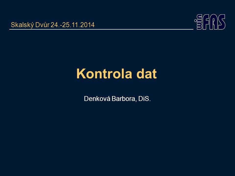 Kontrola dat Denková Barbora, DiS. Skalský Dvůr 24.-25.11.2014