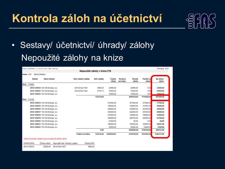 Sestavy/ účetnictví/ úhrady/ zálohy Nepoužité zálohy na knize