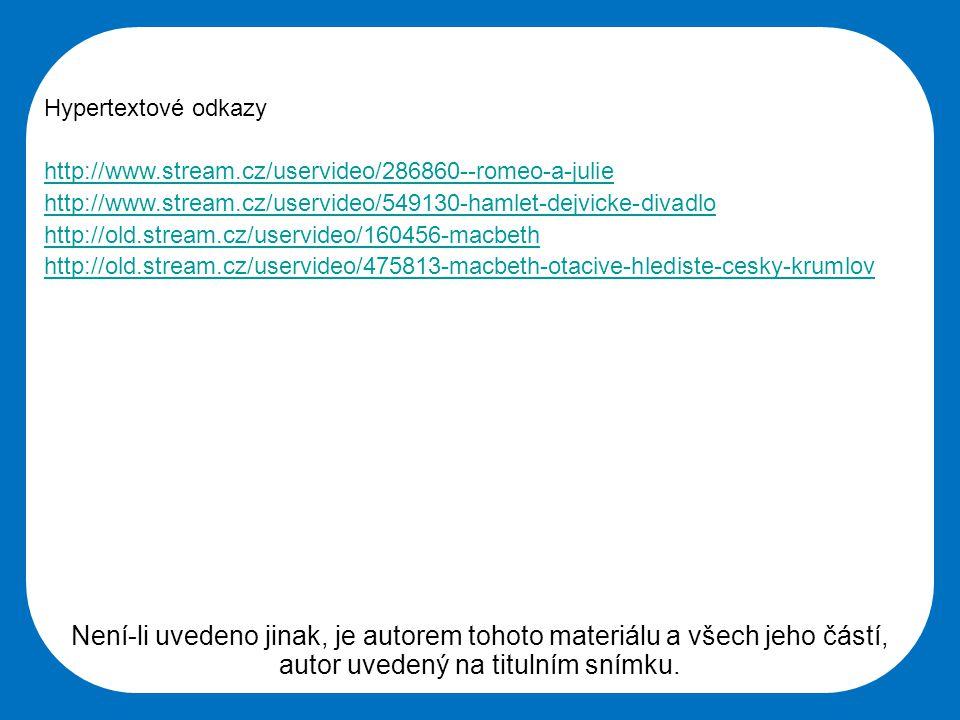 Střední škola Oselce Hypertextové odkazy http://www.stream.cz/uservideo/286860--romeo-a-julie http://www.stream.cz/uservideo/549130-hamlet-dejvicke-di