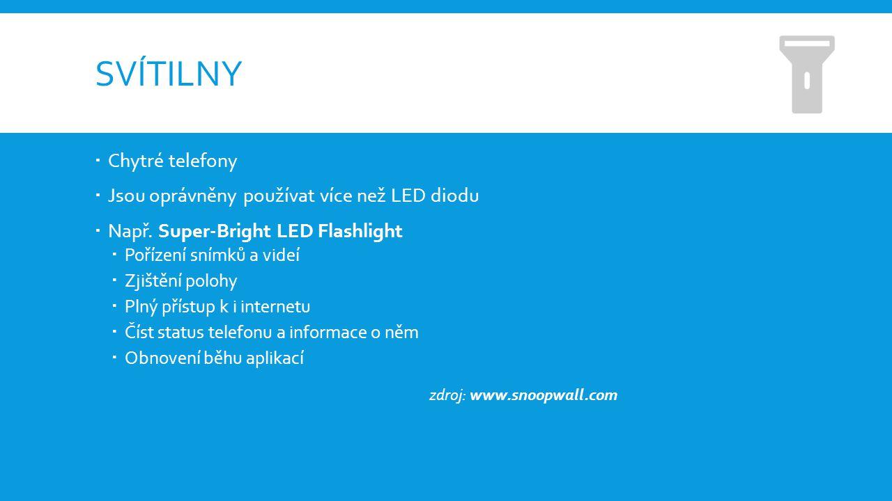 SVÍTILNY  Chytré telefony  Jsou oprávněny používat více než LED diodu  Např.