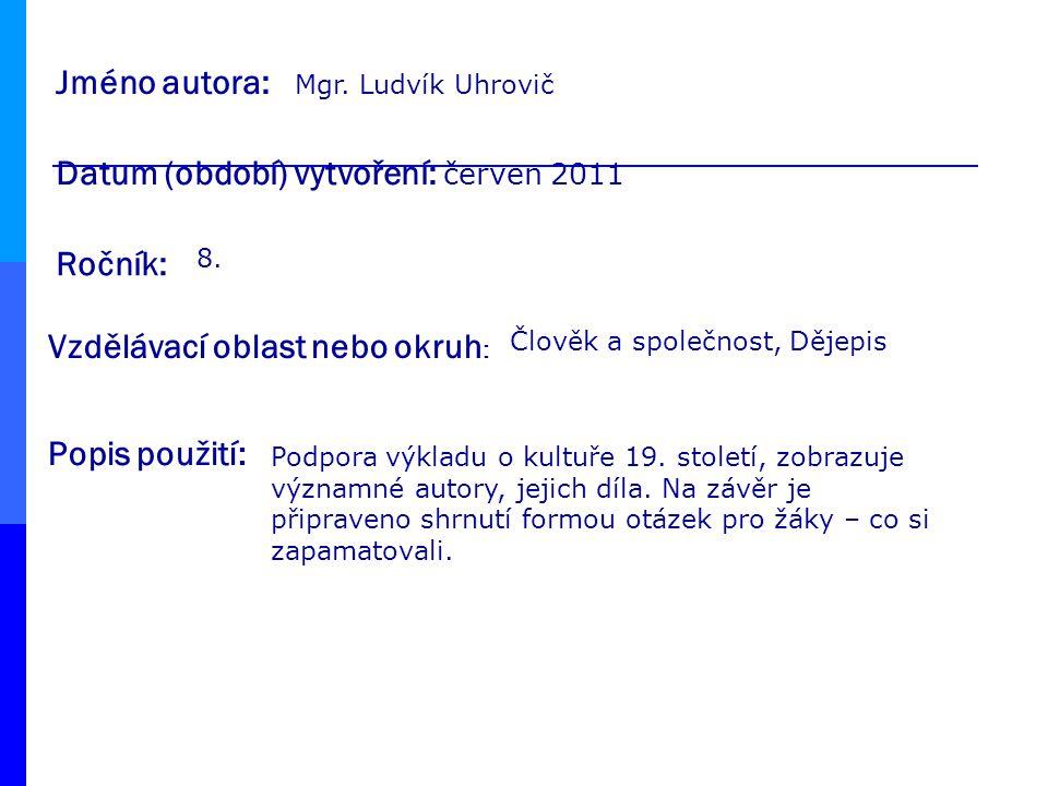 Jméno autora: Popis použití: Datum (období) vytvoření: červen 2011 Ročník: Vzdělávací oblast nebo okruh : Mgr.