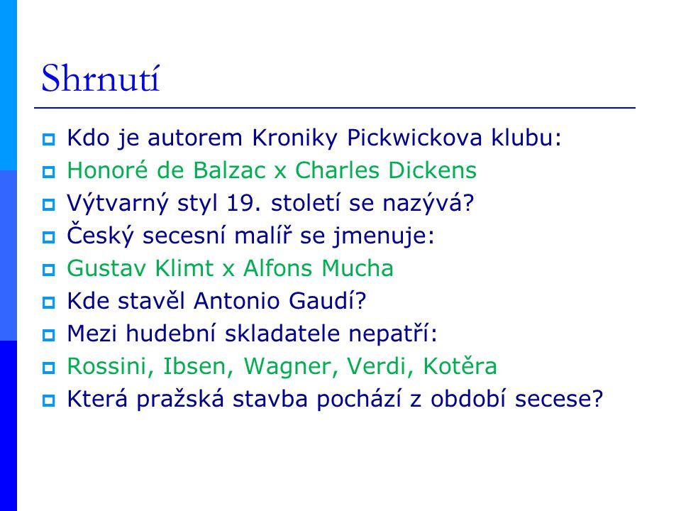 Shrnutí  Kdo je autorem Kroniky Pickwickova klubu:  Honoré de Balzac x Charles Dickens  Výtvarný styl 19.